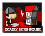 Deadly Neighbors
